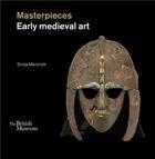 Couverture du livre « Masterpieces of early medieval art » de Marzinzik Sonja aux éditions British Museum