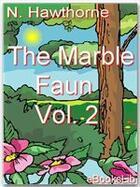 Couverture du livre « The Marble Faun, Volume 2 » de Nathaniel Hawthorne aux éditions Ebookslib