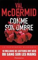 Couverture du livre « Comme son ombre » de Val McDermid aux éditions Flammarion