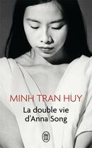 Couverture du livre « La double vie d'Anna Song » de Minh Tran Huy aux éditions J'ai Lu