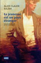 Couverture du livre « La jeunesse est un pays étranger » de Alain Claude Sulzer aux éditions Jacqueline Chambon