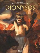 Couverture du livre « Dionysos » de Luc Ferry et Clotilde Bruneau et Didier Poli et Gianenrico Bonacorsi aux éditions Glenat