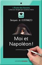 Couverture du livre « Moi et Napoléon ! » de Jacques Di Costanzo aux éditions Ovadia