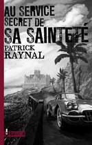 Couverture du livre « Au service secret de sa sainteté » de Patrick Raynal aux éditions L'ecailler
