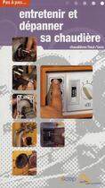 Couverture du livre « Entretenir et dépanner sa chaudière » de Roland Berger aux éditions Saep