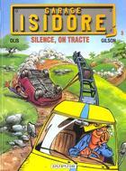 Couverture du livre « Garage Isidore t.3 ; silence on tourne » de Olis et Francois Gilson aux éditions Dupuis