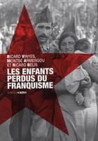 Couverture du livre « Les enfants perdus du franquisme » de Miguel Angel Rodriguez aux éditions Aden Belgique