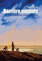 Couverture du livre « Barrière mentale ; et autres intelligences » de Poul Anderson aux éditions Le Belial