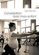 Couverture du livre « Conversation Avec Mon Enfant » de Julia Palombe aux éditions Thot