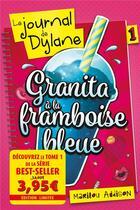 Couverture du livre « Le journal de Dylane T.1 ; Granita à la framboise bleue » de Marilou Addison aux éditions Kennes Editions