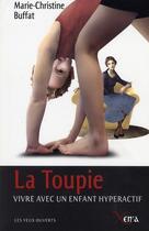 Couverture du livre « La toupie - vivre avec un enfant hyperactif » de Buffat M-C. aux éditions Xenia