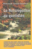 Couverture du livre « La naturaopathie au quotidien » de Leaud-Zachoval Domin aux éditions Quintessence