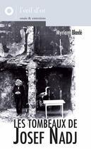 Couverture du livre « Les tombeaux de Josef Nadj » de Myriam Bloede aux éditions L'oeil D'or
