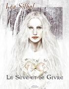 Couverture du livre « La Seve Et Le Givre » de Lea Silhol aux éditions Oxymore