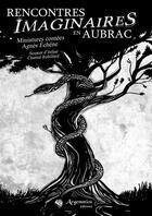 Couverture du livre « Rencontres imaginares en Aubrac » de Chantal Robillard et Agnes Echene aux éditions Argemmios