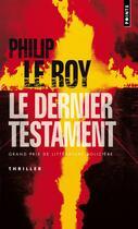 Couverture du livre « Le dernier testament » de Philip Le Roy aux éditions Points