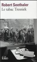 Couverture du livre « Le tabac Tresniek » de Robert Seethaler aux éditions Gallimard