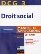 Couverture du livre « DCG 3 ; droit social ; manuel et applications, corrigés inclus (édition 2010/2011) » de Bauvert et Siret aux éditions Dunod