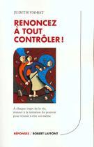 Couverture du livre « Renoncez a tout controler ! » de Judith Viorst aux éditions Robert Laffont