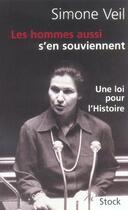 Couverture du livre « Les hommes aussi s'en souviennent ; une loi pour l'histoire » de Simone Veil aux éditions Stock