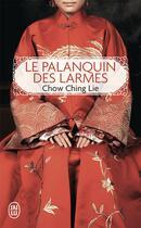 Couverture du livre « Le palanquin des larmes » de Ching Lie Chow aux éditions J'ai Lu