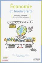 Couverture du livre « économie et biodiversité ; produire et consommer dans les limites de la biosphère » de Marc Barra et Laurent Hutinet et Gilles Lecuir aux éditions Victoires