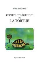 Couverture du livre « Contes et legendes de la tortue » de Anne Marchand aux éditions Hesse