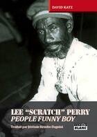 Couverture du livre « Lee 'Scratch' Perry ; people funny boy » de David Katz aux éditions Camion Blanc