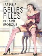 Couverture du livre « Les plus belles filles de la bande dessinée érotique » de Nicolas Cartelet aux éditions Dynamite