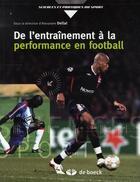 Couverture du livre « De l'entraînement à la performance en football » de Alexandre Dellal aux éditions De Boeck Superieur