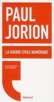 Couverture du livre « La guerre civile numérique » de Paul Jorion aux éditions Textuel