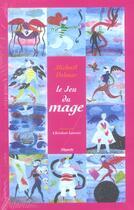 Couverture du livre « Le Jeu Du Mage » de Michael Delmar aux éditions Filipacchi