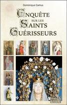 Couverture du livre « Enquête sur les saints guérisseurs » de Dominique Camus aux éditions Bussiere