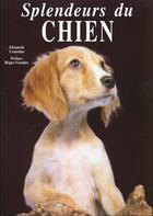 Couverture du livre « Splendeurs du chien » de Elisabeth Lemoine aux éditions Moliere
