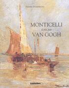 Couverture du livre « Monticelli ; van gogh ; dessins croises » de Nadine Stammegna aux éditions Transbordeurs