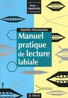 Couverture du livre « Manuel Pratique De Lecture Labiale (Tests Et Materiels En Orthophonie) » de Haroutunian D aux éditions Solal