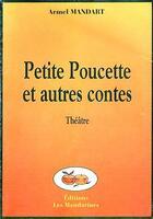 Couverture du livre « Petite Poucette Et Autres Contes » de Armel Mandart aux éditions Les Mandarines