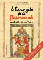 Couverture du livre « L'Evangile de la Miséricorde - avec les chrétiens d'Orient » de Pierre Perrier aux éditions Books On Demand