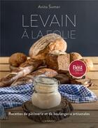 Couverture du livre « Levain à la folie ; recettes de pâtisserie et de boulangerie artisanales » de Anita Sumer aux éditions Lannoo