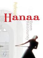 Couverture du livre « Professor Hanaa » de Bassiouney Reem aux éditions Garnet Publishing Uk Ltd