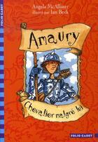 Couverture du livre « Amaury, chevalier malgré lui » de Angela Mcallister aux éditions Gallimard-jeunesse