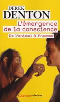 Couverture du livre « L'émergence de la conscience ; de l'animal à l'homme » de Derek Denton aux éditions Flammarion