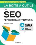 Couverture du livre « La boîte à outils ; du SEO : référencement naturel » de Benjamin Thiers aux éditions Dunod