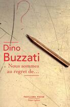 Couverture du livre « Nous sommes au regret de... » de Dino Buzzati aux éditions Robert Laffont