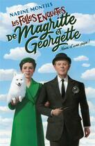 Couverture du livre « Les folles enquêtes de Magritte et Georgette T.1 ; nom d'une pipe » de Nadine Monfils aux éditions Robert Laffont