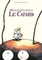Couverture du livre « Professeur Choupsky présente le cafard » de Marion Montaigne aux éditions Lito