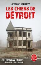 Couverture du livre « Les chiens de Détroit » de Jerome Loubry aux éditions Lgf