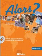 Couverture du livre « ALORS ? ; alors ? niveau 2 (édition 2007) » de Jean-Claude Beacco aux éditions Didier