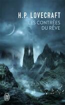 Couverture du livre « Les contrées du rêve » de Howard Phillips Lovecraft aux éditions J'ai Lu