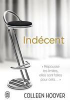 Couverture du livre « Indécent » de Colleen Hoover aux éditions J'ai Lu